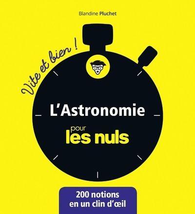 Pour les Nuls -  : L'astronomie pour les Nuls - Vite et Bien !