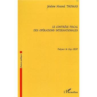 Le contrôle fiscal des opérations internationales - Jérôme NIrmal Thomas
