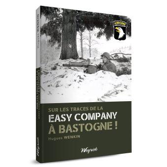Sur les traces de la easy company a bastogne