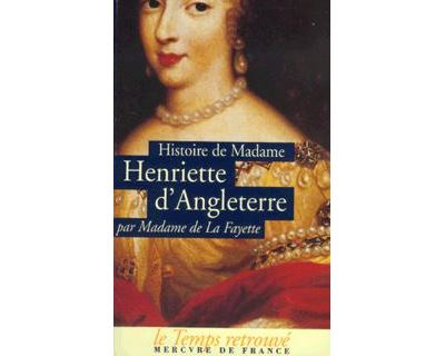 Histoire de madame henriette d'angleterre / memoires de la cour de france pour l