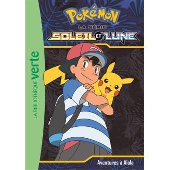 Les Pokemon Soleil Et Lune Tome 1 Pokemon Soleil Et Lune 01 Aventures A Alola