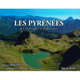 Les Pyrénées de l'Atlantique à la Méditerranée