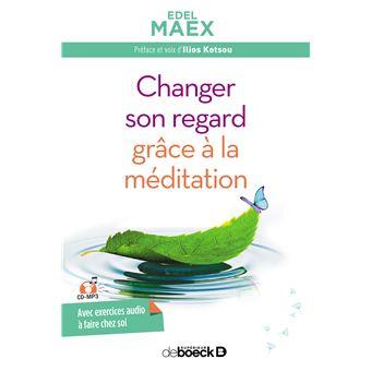 Changer son regard grâce à la méditation cd mp3