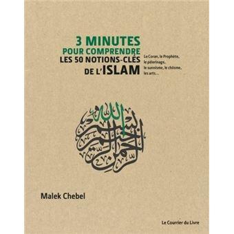 Trois minutes pour comprendre les cinquante notions-clé sur l'Islam