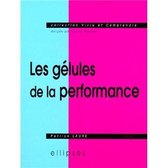 Gelules de la performance