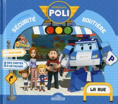 Robocar Poli - La rue ! : La sécurité Routière - La Rue !