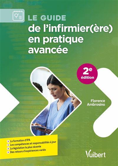 Le guide de l'infirmier(ère) en pratique avancée - Formation Compétences et responsabilités Législation Retours d'expériences