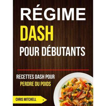 Régime Dash pour Débutants : Recettes Dash pour Perdre du ...