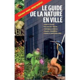 Le guide de la nature en ville broch guillaume for La nature en ville