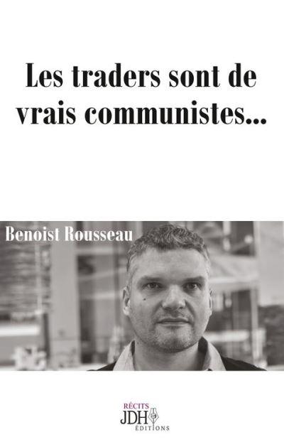 Les traders sont de vrais communistes... - Réédition du best-seller traduit en anglais - 9791091879323 - 6,99 €