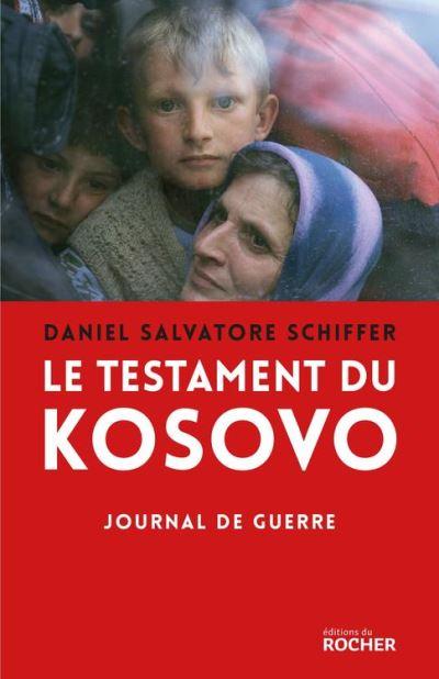 Le testament du Kosovo - Journal de guerre - 9782268082639 - 14,99 €