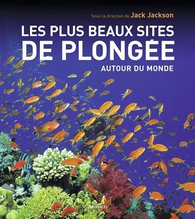 Bien connu Les plus beaux sites de plongée autour du monde - relié - Jack  PA63