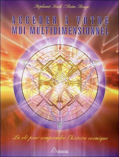 Accéder à votre Moi multidimensionnel