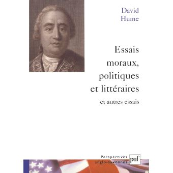 Essais moraux, politiques et littéraires et autres essais