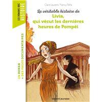 La véritable histoire de Livia, qui vécut les dernières heures de Pompéi - NE -