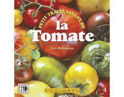 Petit traité savant de la tomate - Yves Bridonneau (Auteur)