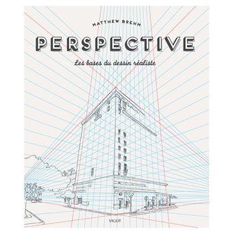 Perspective Les Bases Du Dessin Realiste Broche Matthew Brehm