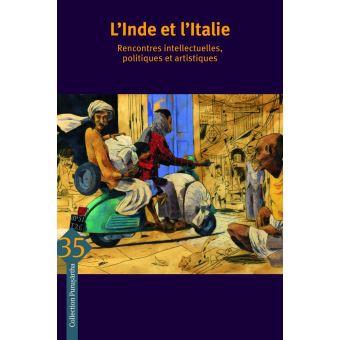 L'Inde et l'Italie, rencontres intellectuelles, politiques et artistiques
