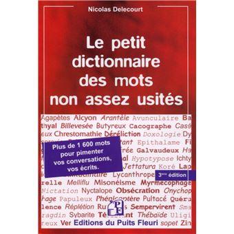 Petit dictionnaire des mots non assez usités