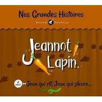 Jeannot Lapin et aussi Jean qui rit, Jean qui pleure...