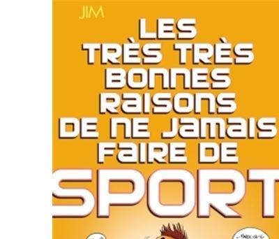 Les très très bonnes raisons ... Sport