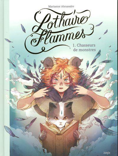 Lothaires Flammes - tome 1 Chasseurs de monstres
