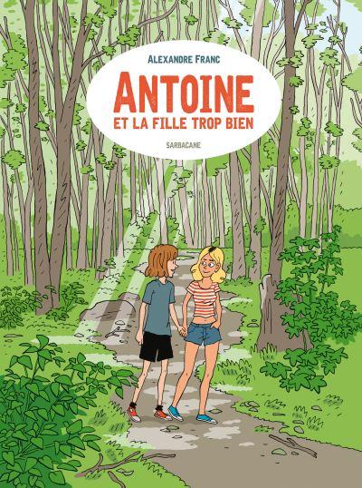 Antoine et la fille trop bien