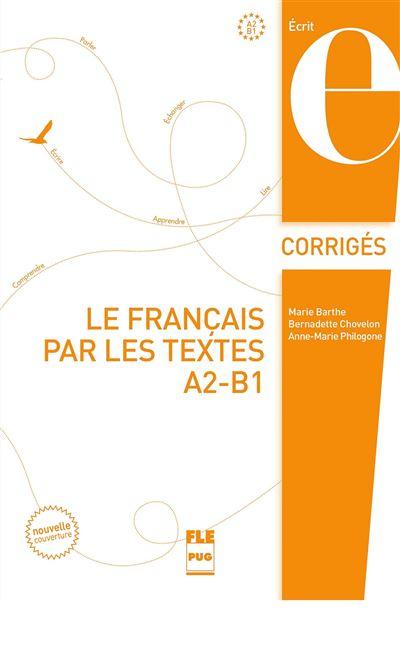 Francais par les textes a2-b1 le - corriges - nvelle couv
