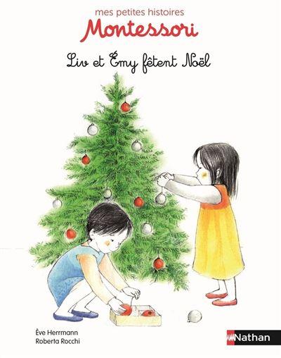 Mes petites histoires Montessori, Liv et Emy fêtent Noël