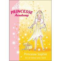 Princesse Academy 05 - Princesse Sophie ne se laisse pas faire