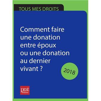 Comment Faire Une Donation Entre Epoux Ou Une Donation Au Dernier