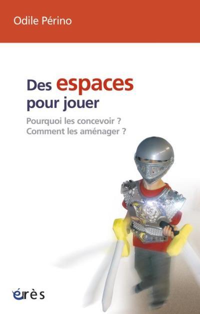 Des espaces pour jouer - 9782749249674 - 15,99 €