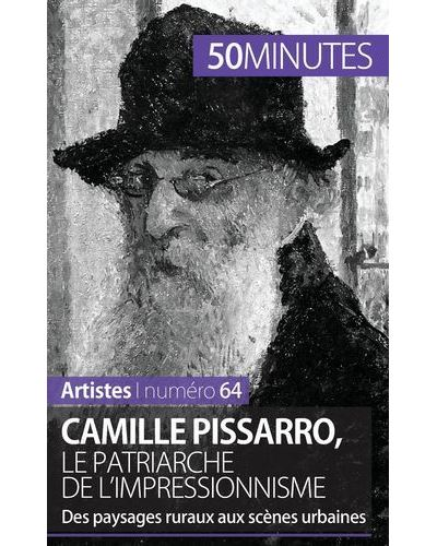 Camille pissarro le patriarche de l impressionnisme