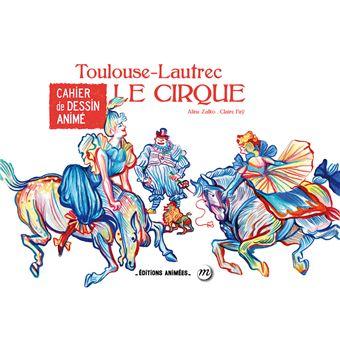 Cahier De Dessin Animé Le Cirque Toulouse Lautrec
