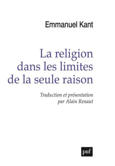 La religion dans les limites de la seule raison - 9782130749134 - 19,99 €