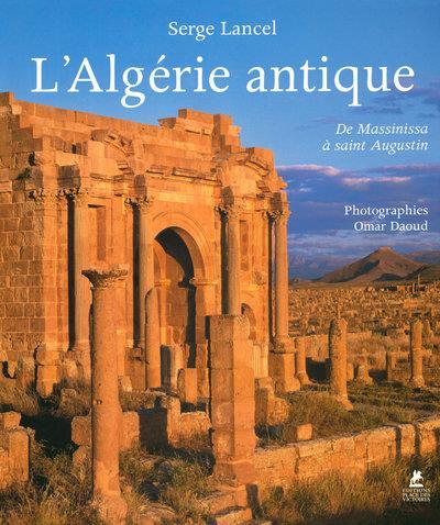 L'ALGERIE ANTIQUE - De Massinissa à Saint Augustin