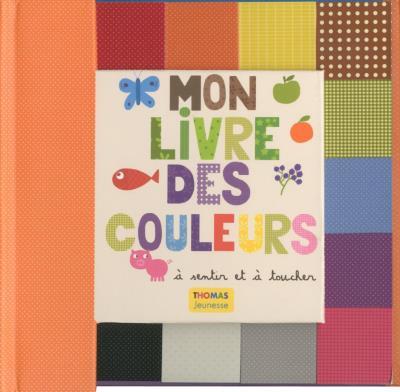 Mon livre des couleurs à sentir et à toucher