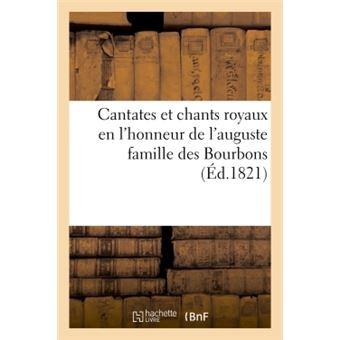 Cantates et chants royaux en l'honneur de l'auguste famille
