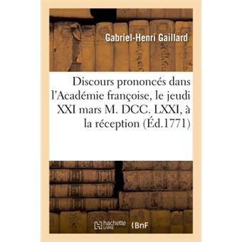 Discours prononces dans l'academie franþoise, le jeudi xxi m