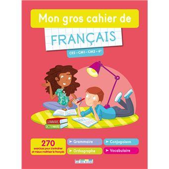 Mon gros cahier de français du CE2 à la 6ème