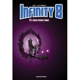 Infinity 8Et rien pour finir