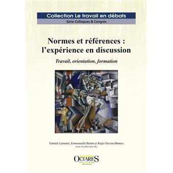 Normes et références : l'expérience en discussion. Travail, orientation, formation