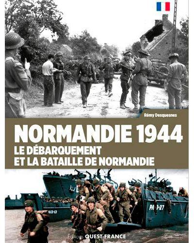 Normandie 1944 le débarquement et la bataille de Normandie