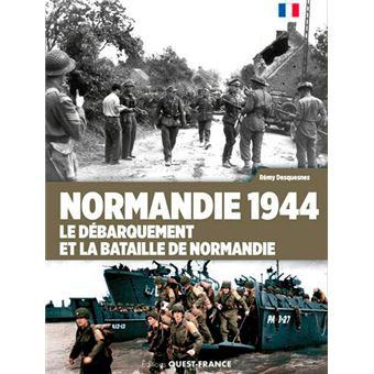 Normandie 1944 le debarquement et la bataille de normandie