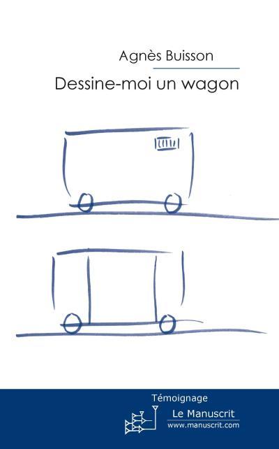 Dessine-moi un wagon
