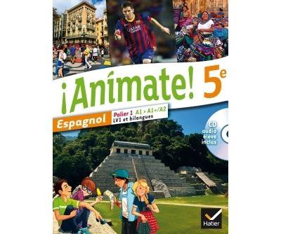 Animate Espagnol 5e éd. 2014 - Manuel de l'élève