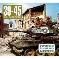 39-45 La guerre Documents historiques et chansons