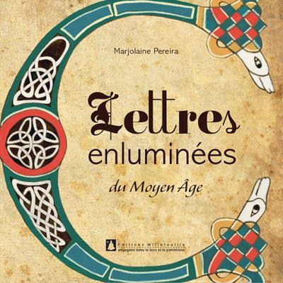 Lettres enluminées du Moyen Age