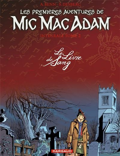 Les Premières Aventures de Mic Mac Adam - Intégrale - Intégrale T2 - Le Livre de Sang