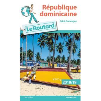 Guide Du Routard Republique Dominicaine 2018 19 Saint Domingue Broche Collectif Achat Livre Fnac
